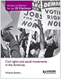 img - for Civil Rights and Social Movements in the Americas. VIV Sanders (Access to History for the Ib Diploma) book / textbook / text book