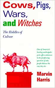marvin harris and the sacred cow The sacred cow and the abominable pig: riddles of food and culture (a touchstone book) [marvin harris] on amazoncom free shipping on qualifying offers the sacred.