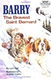 Barry the Bravest St Bernard, Lynn Hall, 0679830545