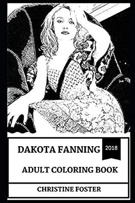 Dakota Fanning Adult Coloring Book: Famous Child Actress and