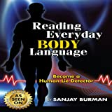 Reading Everyday Body Language: Become a Human Lie Detector