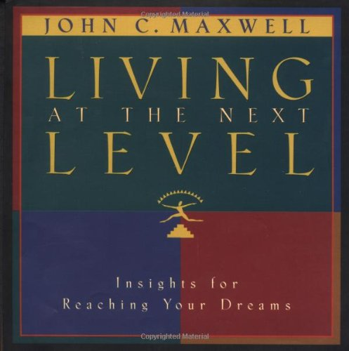 Living At The Next Level Insight For Reaching Your Dreams