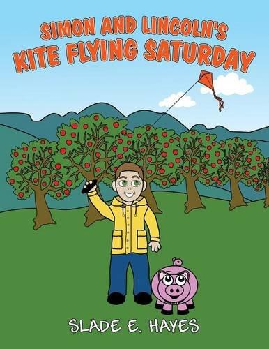 Simon and Lincoln's Kite Flying Saturday pdf epub