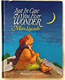 Just in Case You Ever Wonder, Max Lucado, 1400307406