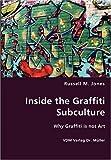 Inside the Graffiti Subculture, Russel M. Jones, 3836436639