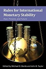 Rules for International Monetary Stability: Past, Present, and Future (Hoover Institute Press Publication Book 679)