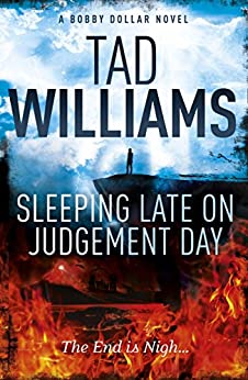 Sleeping Late on Judgement Day: Bobby Dollar 3 by [Williams, Tad]