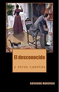 El desconocido y otros cuentos (Spanish Edition)