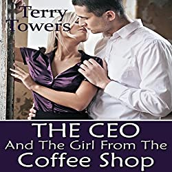 The CEO and the Girl from the Coffee Shop