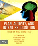 Plan, Activity, and Intent Recognition, , 0123985323