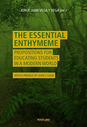 The Essential Enthymeme: Propositions for Educating Students in a Modern World by Peter Lang AG, Internationaler Verlag der Wissenschaften