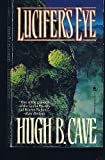 Lucifer's Eye, Hugh B. Cave, 0812510798