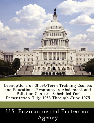 Descriptions of Short-Term Training Courses and Educational Programs in Abatement and Pollution