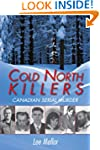Cold North Killers: Canadian Serial M...