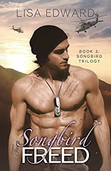 Songbird Freed: Book 3: Songbird Trilogy by [Edward, Lisa]