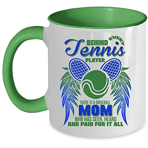 There Is A Baseball Mom Who Has Seen For It All Coffee Mug, Behind Every Tennis Player Accent Mug, Unique Gift Idea for Women (Accent Mug - Blue) - Mug 11 oz accent mug - green