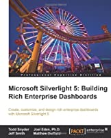 Microsoft Silverlight 5 Building Rich Enterprise Dashboards Front Cover