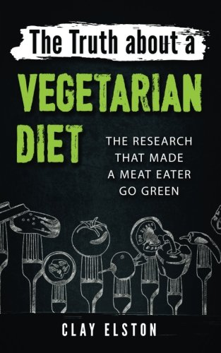 The Truth About a Vegetarian Diet: The Research That Made One Meat-Eater Go Green