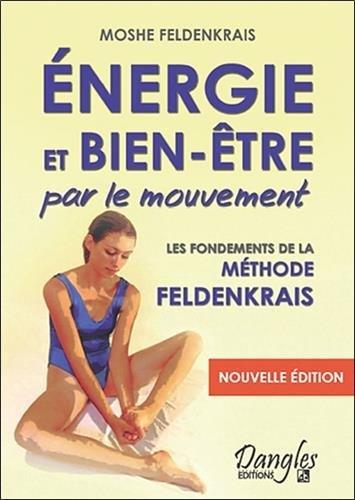 Energie et bien-être par le mouvement Broché – 17 novembre 2009 Moshe Feldenkrais Bernard Boullet Lisette Rosenfeld Dangles