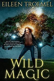 Wild Magic by [Troemel, Eileen]