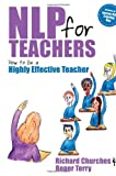 NLP for Teachers, Richard Churches and Roger Terry, 1845900634