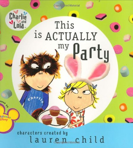 This Is Actually My Party (Charlie and Lola) pdf