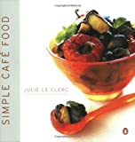 Simple Cafe Food, Julie Le Clerc, 0140285466