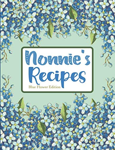 Nonnie's Recipes Blue Flower Edition by Pickled Pepper Press