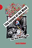The Future of the Mind, Jack Huber, 1909470074
