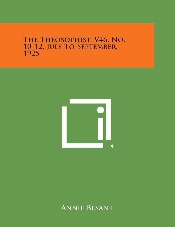 Download The Theosophist, V46, No. 10-12, July to September, 1925 pdf epub