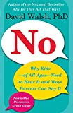 img - for No: Why Kids--of All Ages--Need to Hear It and Ways Parents Can Say It book / textbook / text book