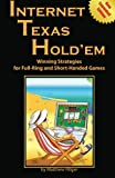 Internet Texas Holdem New Expanded Edition: Winning Strategies for Full-Ring and Short-Handed Games