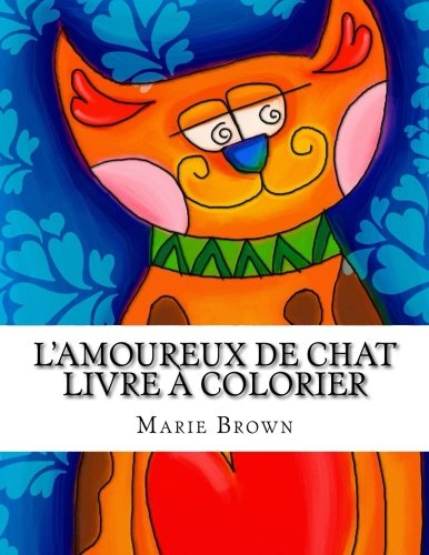 Coloriage Chat Amoureux.Amazon Com L Amoureux De Chat Livre A Colorier Chat Livre