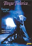 Tango With Federico - Dance Lessons Vol. 3 [DVD]