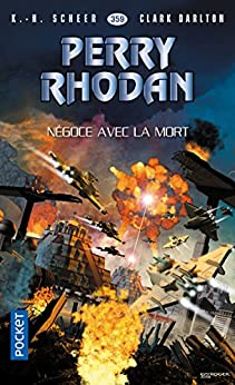 Perry Rhodan n°359 : Négoce avec la mort (French Edition) by [SCHEER, K. H., DARLTON, Clark]