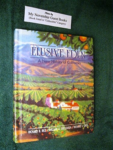 By Richard B. Rice The Elusive Eden: A New History of California (1st First Edition) [Hardcover] (The Elusive Eden A New History Of California)