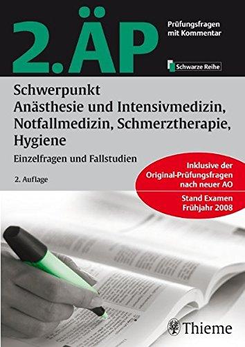 2. ÄP Schwerpunkt Anästhesie und Intensivmedizin, Notfallmedizin, Schmerztherapie: Prüfungsfragen mit Kommentar (Schwarze Reihe)