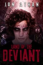 LAND OF THE DEVIANT: AN EXTREME DYSTOPIAN HORROR NOVEL