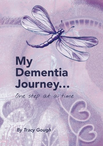 Read Online My Dementia Journey.....one step at a time. pdf epub