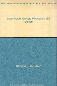 Hardcover Intermediate College Mechanics 1ST Edition Book