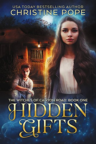 Hidden Gifts (The Witches of Canyon Road Book 1) by [Pope, Christine]