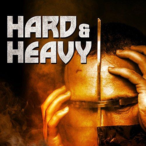 Hard & Heavy [Explicit]