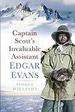 Download Captain Scott's Invaluable: Edgar Evans in PDF ePUB Free Online