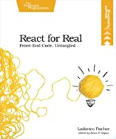 React for Real: Front-End Code, Untangled Front Cover