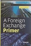 A Foreign Exchange Primer, Shani Beverley Shamah, 0470754370