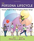 img - for The Persona Lifecycle: Keeping People in Mind Throughout Product Design (Interactive Technologies) book / textbook / text book