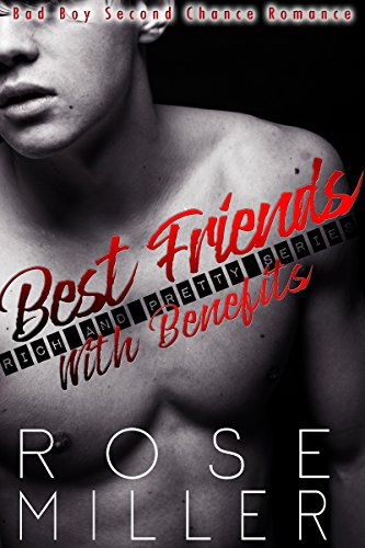 Best Friends With Benefits: Bad Boy Second Chance Romance (Rich And Pretty Series Book 1) (English Edition)