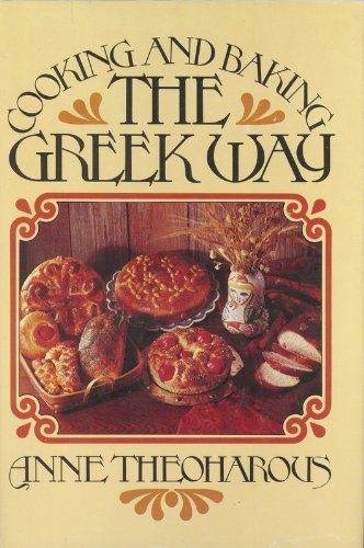 Cooking and baking the Greek way by Anne Theoharous