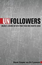 Unfollowers: Unlikely Lessons on Faith from Those Who Doubted Jesus