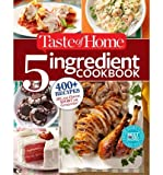 img - for 400+ Recipes Big on Flavor, Short on Groceries Taste of Home 5-Ingredient Cookbook (Paperback) - Common book / textbook / text book